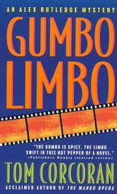 Gumbo Limbo - An Alex Rutledge Mystery ebook by Tom Corcoran