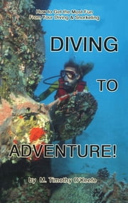 Diving to Adventure ebook by Timothy M. O'keefe