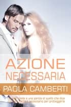 Azione necessaria eBook by Paola Camberti