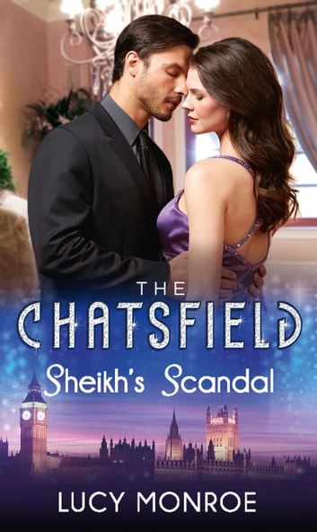 Sheikh's Scandal (Mills & Boon M&B) (The Chatsfield, Book 1) 電子書 by Lucy Monroe