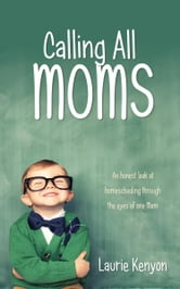 Calling All Moms ebook by Kenyon, Laurie