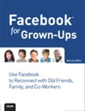 Facebook for Grown-Ups ebook by Michael Miller