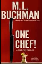 One Chef! ebook by M. L. Buchman