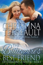 The Billionaire's Best Friend ebook by Christina Tetreault