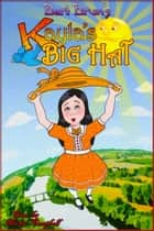 Kayla's Big Hat eBook by Bert Brun