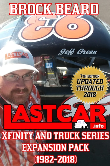 LASTCAR: XFINITY and Truck Series Expansion Pack (1982-2018) ebook by Brock Beard