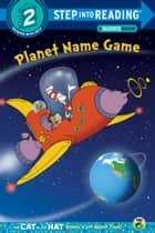 Planet Name Game (Dr. Seuss/Cat in the Hat) ebook by Tish Rabe, Tom Brannon