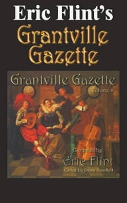 Eric Flint's Grantville Gazette Volume 4 ebook by Eric Flint
