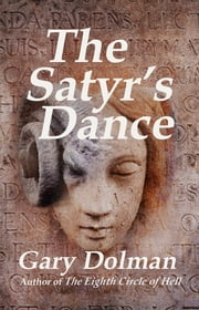 The Satyr's Dance ebook by Gary Dolman