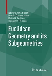 Euclidean Geometry and its Subgeometries ebook by Edward John Specht,Harold Trainer Jones,Keith G. Calkins,Donald H. Rhoads
