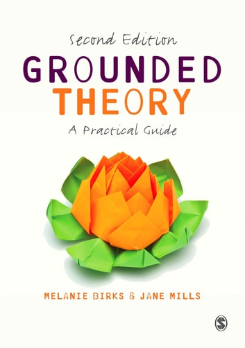 Grounded Theory - A Practical Guide ebook by Melanie Birks,Jane Mills