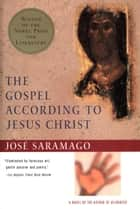 The Gospel According to Jesus Christ ebook by José Saramago
