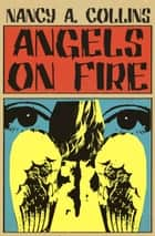 Angels on Fire ebook by Nancy A. Collins