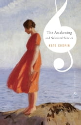 The Awakening and Other Stories - (A Modern Library E-Book) ebook by Kate Chopin