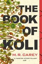 The Book of Koli - The Rampart Trilogy, Book 1 ebook by M. R. Carey