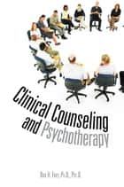 Clinical Counseling and Psychotherapy ebook by Bob H. Frey, Ph.D., Psy.D.