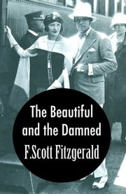 The Beautiful and the Damned ebook by Francis Scott Fitzgerald