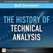 The History of Technical Analysis ebook by Buff Dormeier