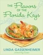 The Flavors of the Florida Keys ebook by Linda Gassenheimer