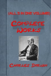 Complete Works of Charles Darwin ebook by Charles Darwin