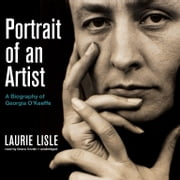 Portrait of an Artist - A Biography of Georgia O'Keeffe audiobook by Laurie Lisle