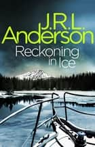 Reckoning in Ice - A classic English murder mystery ebook by JRL Anderson