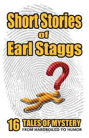 Short Stories of Earl Staggs ebook by Earl Staggs