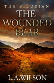 The Silurian, Book 7: The Wounded Bear - The Silurian, #7 ebook by L.A. Wilson