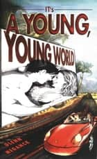 It's a Young, Young World ebook by Glenn Meganck