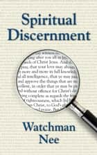 Spiritual Discernment ebook by Watchman Nee