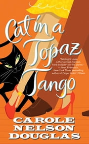 Cat in a Topaz Tango - A Midnight Louie Mystery ebook by Carole Nelson Douglas