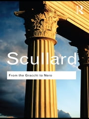 From the Gracchi to Nero - A History of Rome 133 BC to AD 68 ebook by H.H. Scullard