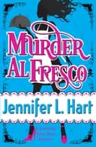 Murder Al Fresco ebook by Jennifer L. Hart