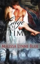 Edge of Time ebook by Melissa Lynne Blue