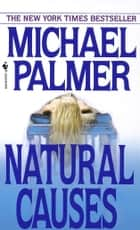 Natural Causes - A Novel ebook by Michael Palmer