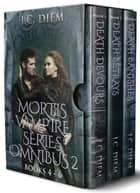 Mortis Vampire Series: Bundle 2 電子書籍 by J.C. Diem