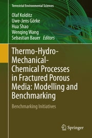 Thermo-Hydro-Mechanical-Chemical Processes in Fractured Porous Media: Modelling and Benchmarking - Benchmarking Initiatives ebook by