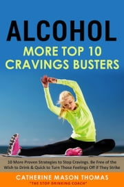 Alcohol - More Top Ten Cravings Busters ebook by Catherine Mason Thomas