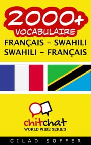 2000+ vocabulaire Français - Swahili ebook by Kobo.Web.Store.Products.Fields.ContributorFieldViewModel