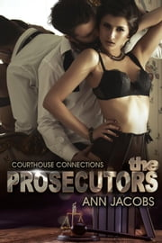 The Prosecutors - Courthouse Connections, #3 ebook by Ann Jacobs