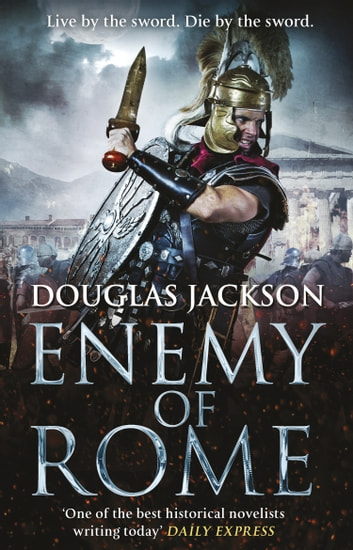 Enemy of Rome - (Gaius Valerius Verrens 5) ebook by Douglas Jackson