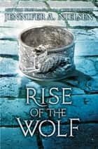 Rise of the Wolf (Mark of the Thief #2) 電子書 by Jennifer A. Nielsen