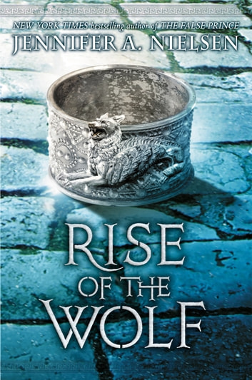 Rise of the Wolf (Mark of the Thief #2) ebook by Jennifer A. Nielsen
