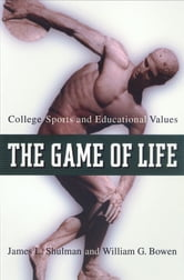 The Game of Life - College Sports and Educational Values ebook by James L. Shulman,William G. Bowen