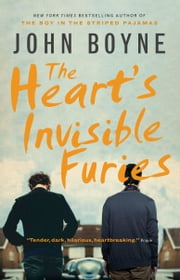 The Heart's Invisible Furies ebook by John Boyne