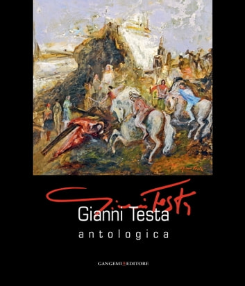 Gianni Testa. Antologica ebook by Aa.Vv.
