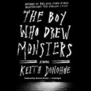 The Boy Who Drew Monsters - A Novel audiobook by Keith Donohue