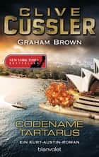 Codename Tartarus - Ein Kurt-Austin-Roman ebook by Clive Cussler, Graham Brown, Michael Kubiak