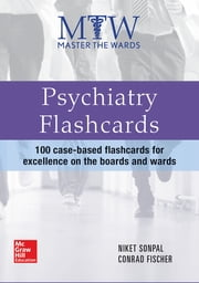 Master the Wards: Psychiatry Flashcards ebook by Niket Sonpal, Conrad Fischer