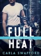 Full Heat - A Brothers of Mayhem Novel ebook by Carla Swafford